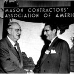 A BRIEF HISTORY OF THE MASON CONTRACTORS ASSOCIATION OF AMERICA